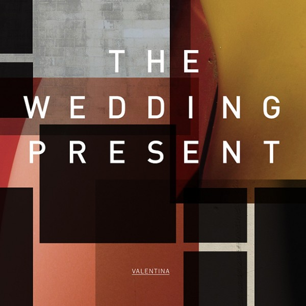 "The Wedding Present, ""Valentina"""