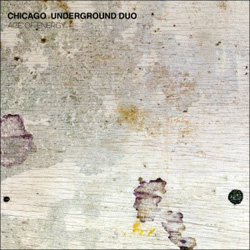 Chicago Underground Duo | Age Of Energy post image